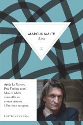 Aires de Marcus Malte dans une très belle chronique d'Augustin Trapenard pour 21 centimètres !