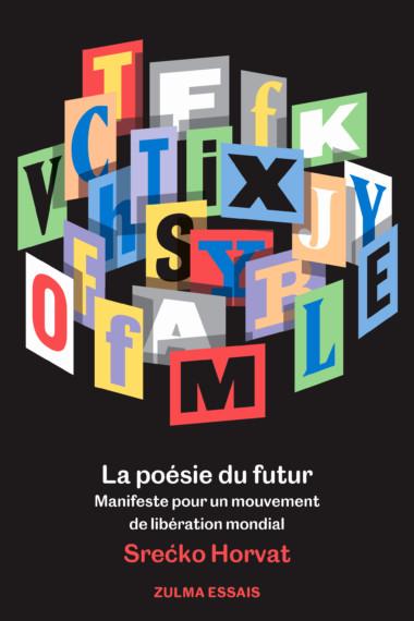La poésie du futur – Manifeste pour un mouvement de libération mondial
